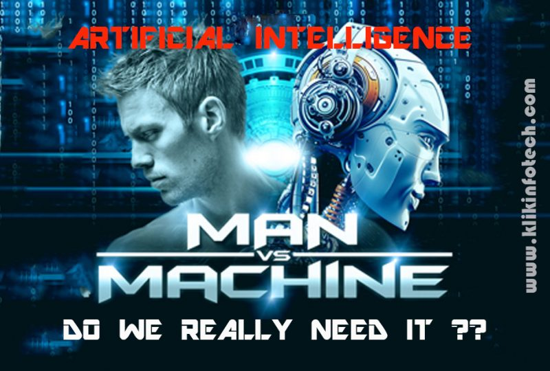 Artificial Intelligence – Do we really need it??