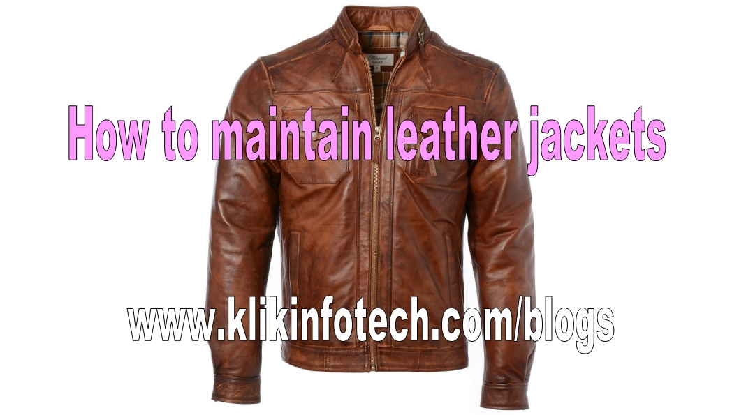 How to maintain leather jackets