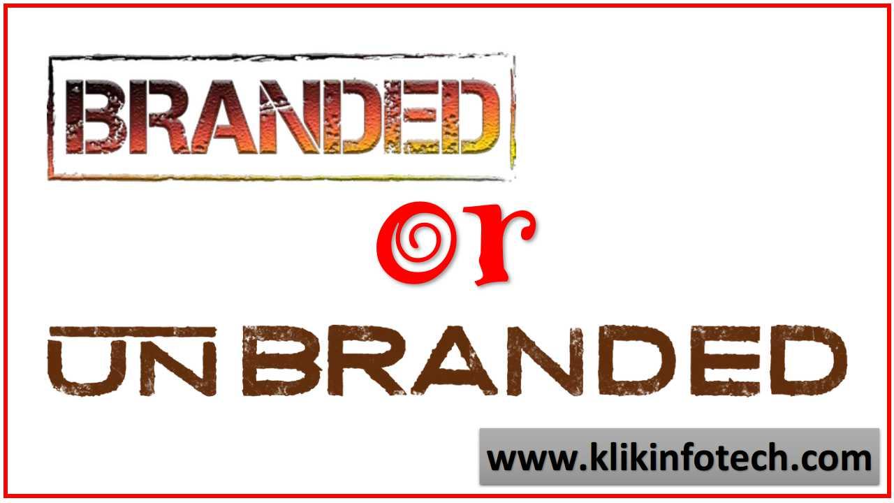 Branded or Unbranded
